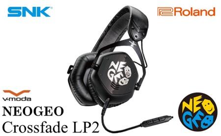 【数量限定】【Roland × SNK】本格ヘッドホン NEOGEO Crossfade LP2【配送不可:離島】